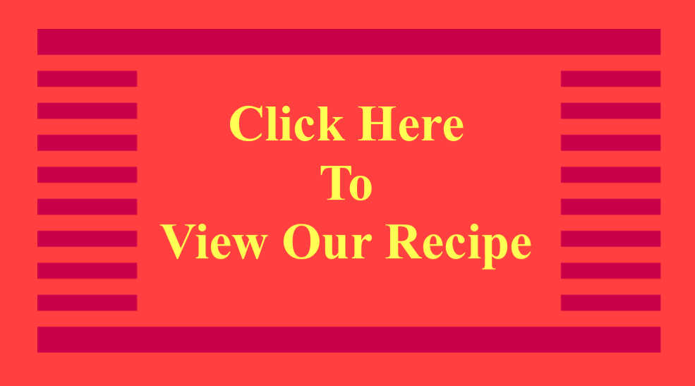 Click Here to View our Recipe